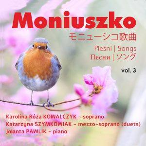 Moniuszko - Pieśni vol.3 2019 - jolanta Pszczółkowska-Pawlik